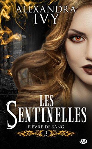 Fièvre de sang: Les Sentinelles, T3 (French Edition)
