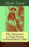 Die Abenteuer von Tom Sawyer und Huckleberry Finn (Vollständige deutsche Ausgabe mit den Illustrationen der Originalausgabe)