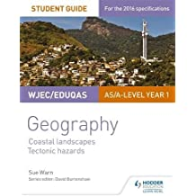 WJEC/Eduqas AS/A-level Geography Student Guide 2: Coastal Landscapes; Tectonic Hazards (Georgaphy As/a Level)