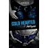 Cold hearted impitoyable: Saison 1
