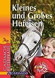 Kleines und großes Hufeisen: Cadmos Reiterparxis (Cadmos Reiterpraxis)