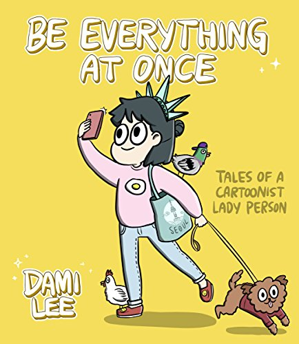 Be Everything at Once: Tales of a Cartoonist Lady Person (English Edition)