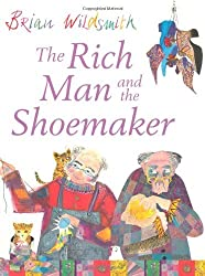 The Rich Man and the Shoemaker by Brian Wildsmith (2008-01-03)