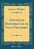 Telecharger Livres Nouvelles Histoires Sur de Vieux Proverbes Classic Reprint (PDF,EPUB,MOBI) gratuits en Francaise