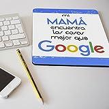 Nueva alfombrilla para ratón regalo original día de la madre 'Mi mamá encuentra las cosas mejor que Google'