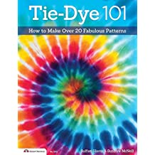 Tie-Dye 101: How to Make Over 20 Fabulous Patterns (English Edition)