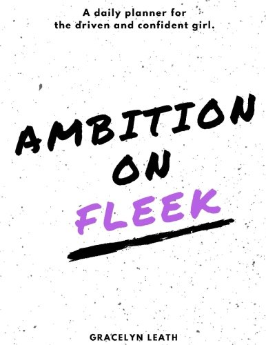 Ambition On Fleek: A daily planner for the driven and confident girl.