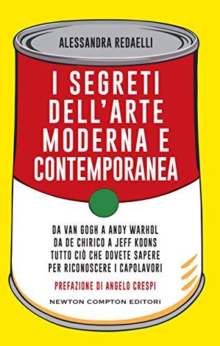 I segreti dell'arte moderna e contemporanea (eNewton Manuali e Guide) (Italian Edition) por Alessandra Redaelli