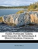 Flora Popolare Sarda: Miscellanea Di Toponimia E Dialettologia Italiana