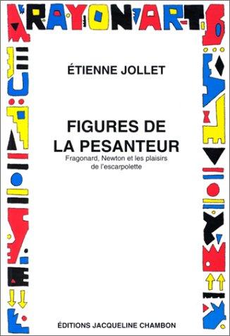 Figures de la pesanteur par Etienne Jollet