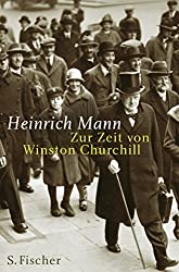 Zur Zeit von Winston Churchill by Heinrich Mann (2004-11-30)