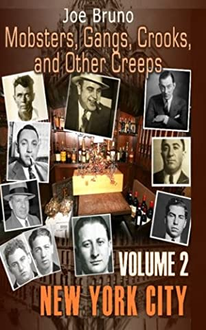 Mobsters, Gangs, Crooks and Other Creeps: Volume 2