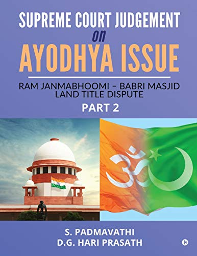Supreme Court Judgement On Ayodhya Issue - Part 2: Ram Janmabhoomi - Babri Masjid Land Title Dispute