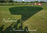 Ballonfahrt: Mannheim - Otterstadt (Wandkalender 2018 DIN A3 quer): Majestätisches Reisen in der Luft - Ballonfahren (Monatskalender, 14 Seiten ) ... [Kalender] [Apr 01, 2017] Melchert, Michael