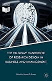 The Palgrave Handbook of Research Design in Business and Management (English Edition)