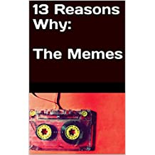 13 Reasons Why: The Memes (English Edition)