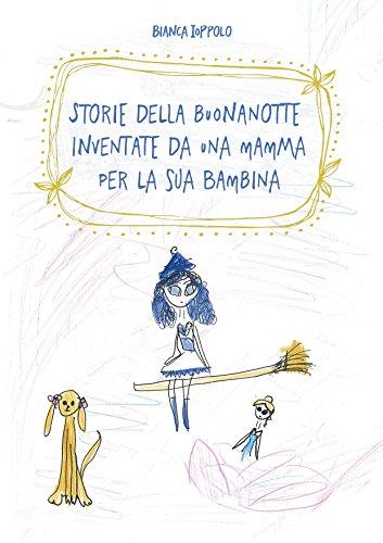 Storie Della Buonanotte Inventate Da Una Mamma Per La Sua Bambina
