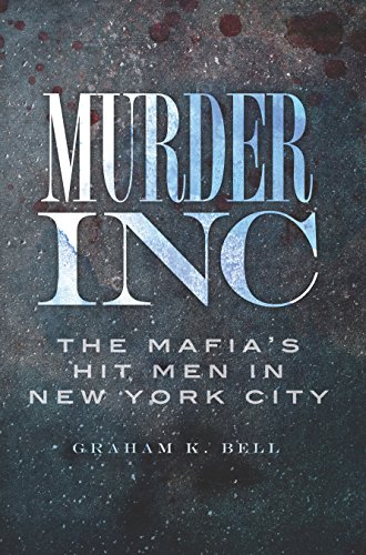 murder-inc-the-mafias-hit-men-in-new-york-city-true-crime-english-edition