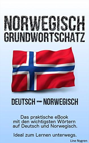 Grundwortschatz Deutsch - Norwegisch: Das praktische eBook mit den wichtigsten Wörtern auf Deutsch und Norwegisch
