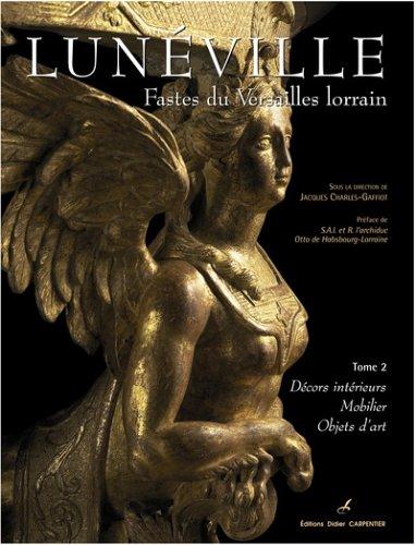 lunville-fastes-du-versailles-lorrain-tome-2-dcors-intrieurs-mobilier-objets-d-39-art