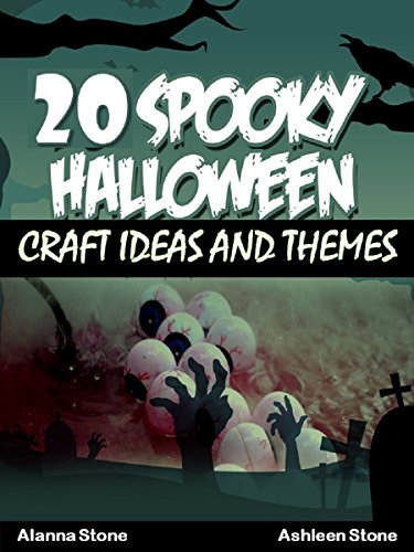 (20 Spooky Halloween Craft Ideas and Themes (Holiday Entertaining Book 19) (English Edition))