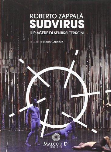 Sud-virus. Il piacere di sentirsi terroni. Ediz. italiana e inglese (Scenariodanza)