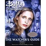 Buffy: The Watcher's Guide: Vol 3 (Buffy the Vampire Slayer)