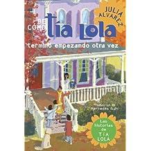 De como tia Lola termino empezando otra vez (The Tia Lola Stories)
