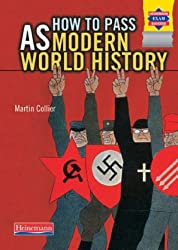 How to Pass AS Modern World History (Heinemann Advanced History)