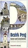 Bezirk Perg: Kunst und Geschichte