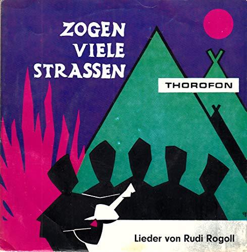 ZOGEN VIELE STRASSEN Lieder von Rudi Rogoll THOROFON Nr 8 # T 74071 Reiten Reiten Die Trommel her Fahrtenabschied