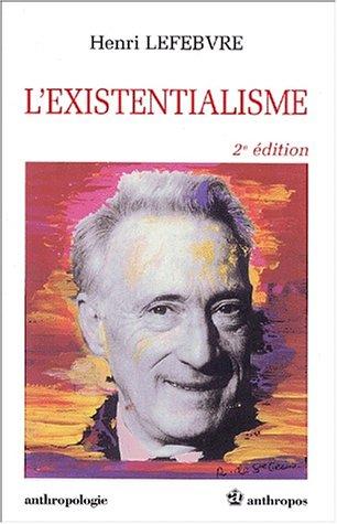 L'existentialisme 2e ed.