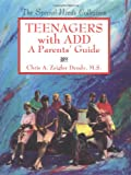 Teenagers with ADD: A Parents' Guide (Special Needs Collection)
