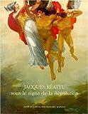 Jacques Reattu - Sous le signe de la révolution