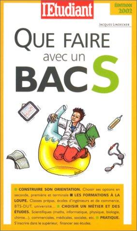 Que faire avec un bac S. Edition 2002