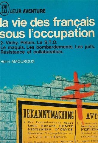 la-vie-des-franais-sous-l-39-occupation-tome-2-vichy-ptain-le-s-t-o-le-maquis-les-bombardements-les-juifs-rsistance-et-collaboration-double-volume-n-a104-105