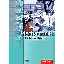 Mechatronik Fachwissen: Schülerband, 2. Auflage, 2012 (Mechatronik nach Lernfeldern, Band 3)
