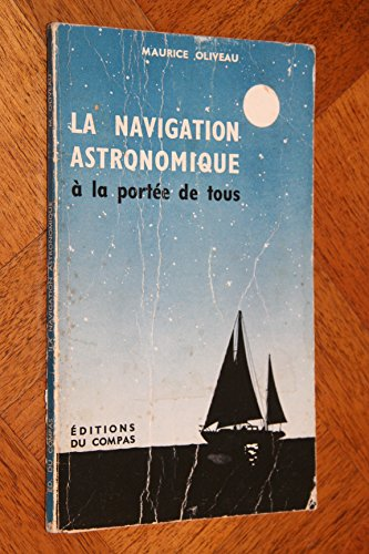 La navigation astronomique à la portée de tous par Oliveau Maurice