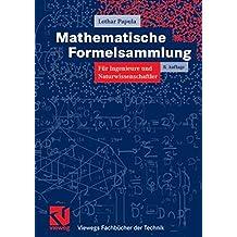 Mathematische Formelsammlung: für Ingenieure und Naturwissenschaftler (Viewegs Fachbücher der Technik)