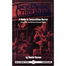 The Encyclopedia Cthulhiana: A Guide to Lovecraftian Horror (Call of Cthulhu Fiction)