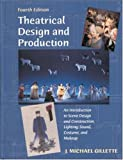Theatrical Design and Production: An Introduction to Scene Design and Construction, Lighting, Sound, Costume and Make-up