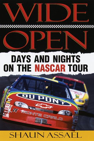 Wide Open: Days and Nights on the Nascar Tour por Shaun Assael