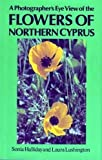 A Photographer´s Eye View of the Flowers Of Northern Cyprus