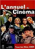 L'Annuel du Cinéma 2003 (tous les films 2002)