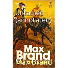 The Untamed (annotated) (English Edition)