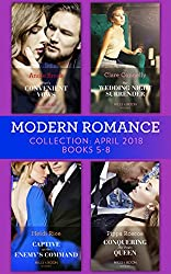 Modern Romance Collection: April 2018 Books 5 - 8: Vieri's Convenient Vows / Her Wedding Night Surrender / Captive at Her Enemy's Command / Conquering ... Queen (Mills & Boon e-Book Collections)