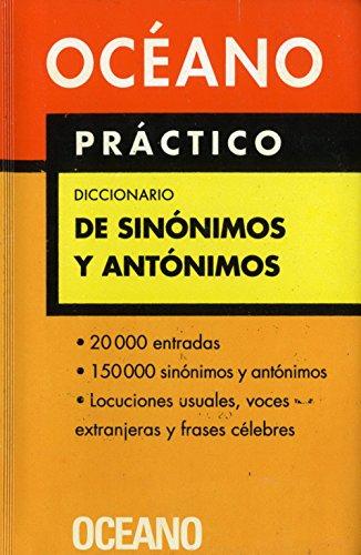 Océano Práctico Diccionario de Sinónimos y antónimos: Extenso repertorio de sinónimos y antónimos, equivalencias e ideas afines (Diccionarios) por Oceano