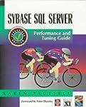 Sybase SQL Server: Performance and Tu...