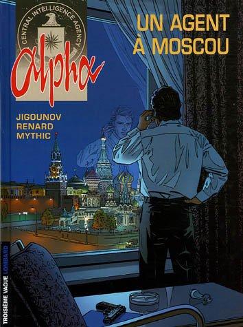 Alpha, Intégrale : Un agent à Moscou par Iouri Jigounov, Mythic, Renard