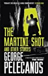 The Martini Shot and Other Stories by...